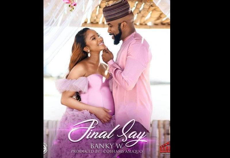 "Banky W Drops New Single ""Final Say"""